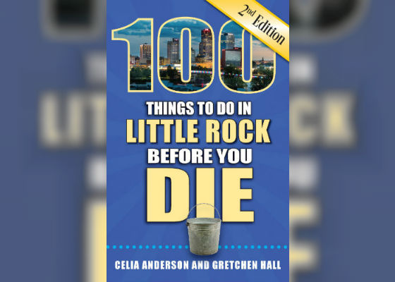 100 Things to Do in Little Rock Before You Die - Book Signing