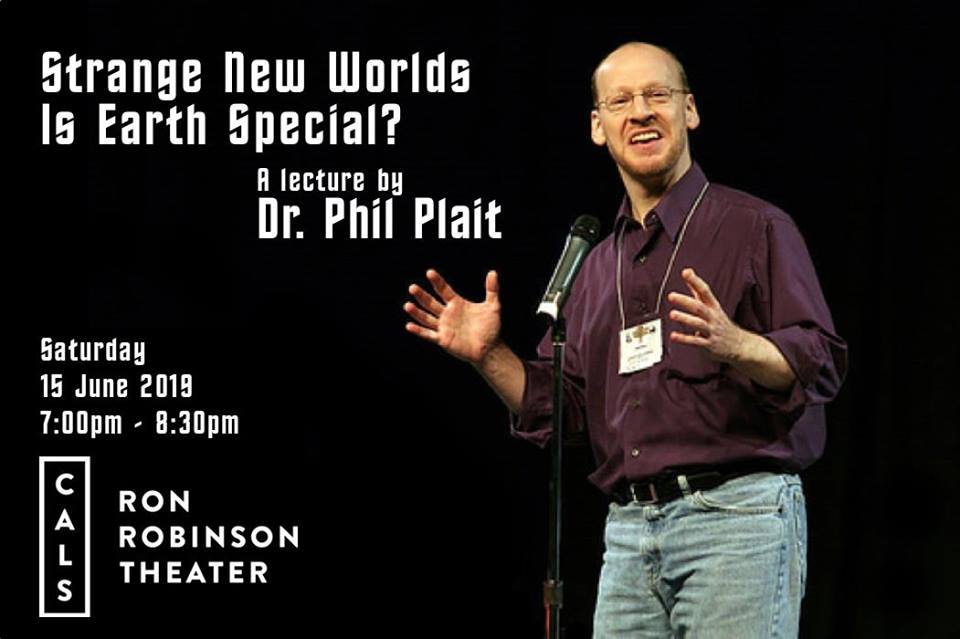 An Evening With Phil Plait: Strange New Worlds (Is Earth Special?)