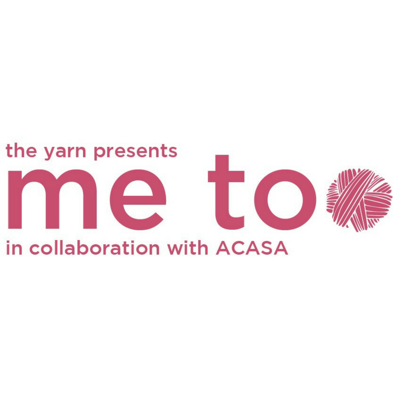The Yarn and ACASA present #MeToo: True Stories of Sexual Assault